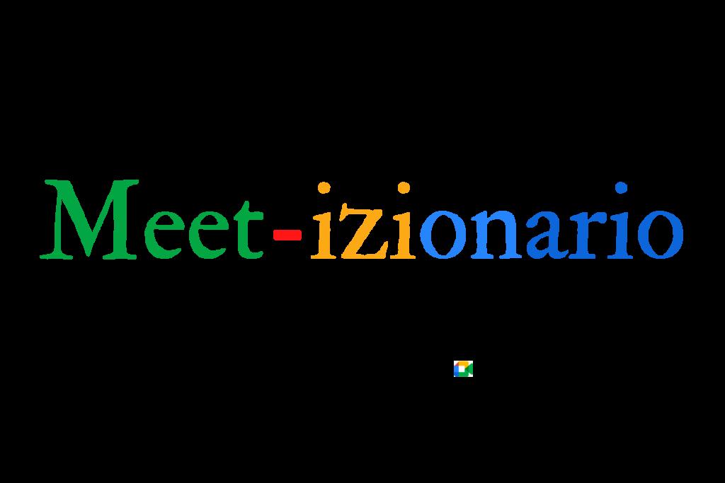 Meet-izionario: glossario video-lezioni con Google Meet